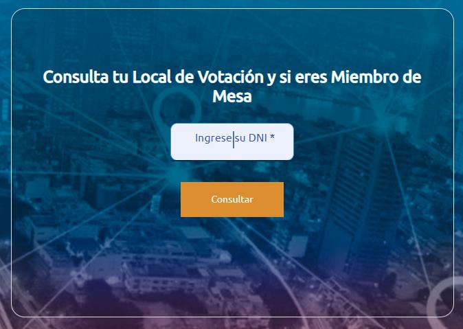 Consulta tu Local de Votación y si eres Miembro de Mesa